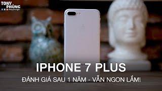 Đánh giá iPhone 7 Plus sau 1 năm - vẫn còn ngon và chắc chắn lắm - Tony Phùng