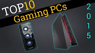 Top 10 Gaming PCs 2015 | Compare The Best Gaming PCs