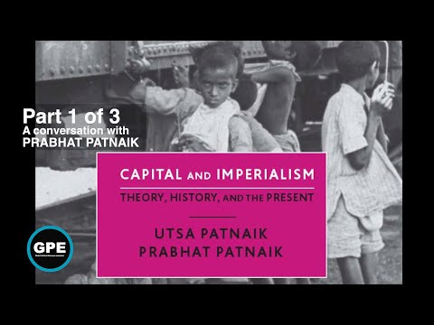 Imperialism Then and Now: Wealth, Unemployment, and Insufficient Demand- Pt 1/3 Prabhat Patnaik