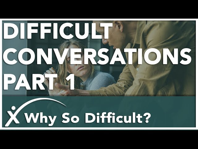 Difficult Conversations Part 1: Why So Difficult?