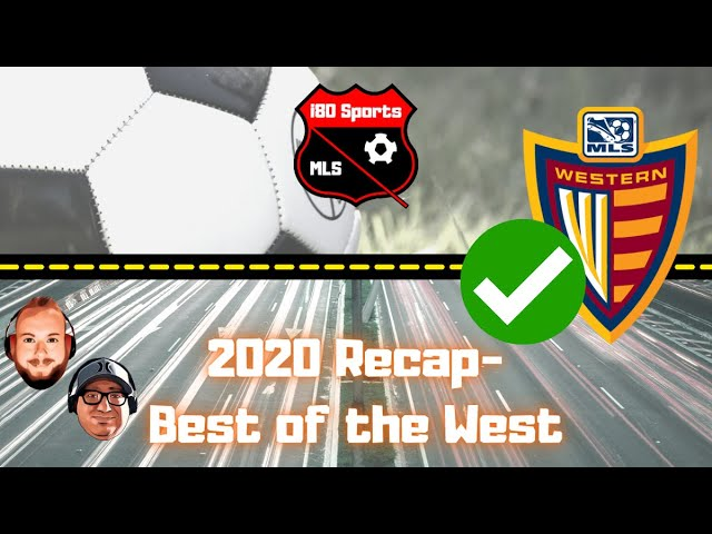 MLS- 2020 RECAP Top Western Conference Teams