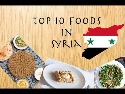 Top 10 Foods in Syria | A Must Watch Video | 2017