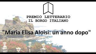 Maria Elisa Aloisi: Un anno dopo.