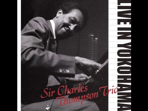Sir Charles Thompson Trio, Live in Yokohama - Jumpin' With Symphony Sid