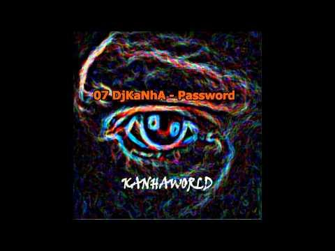 07 DjKaNhA - Password