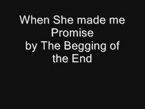 The Beginning of the End - When She made me Promise