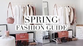 SPRING FASHION GUIDE 2018 | Trends & Capsule Wardrobe Basics