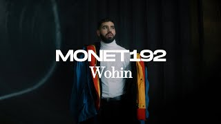 Monet192 - Wohin (prod. Maxe) [Official Video]