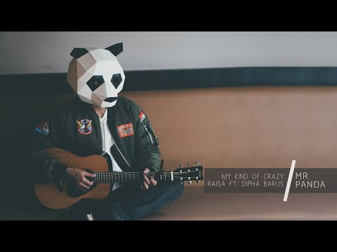 My Kind Of Crazy - Raisa Ft. Dipha Barus ( Mr Panda Acoustic Cover)