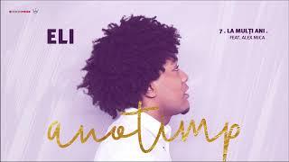 ELI feat. Alex Mica - La multi ani | Official Single