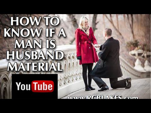 How To Know If A Man Is  Husband Material Or Not. IS THE GUY YOU'RE WITH REALLY ENOUGH?