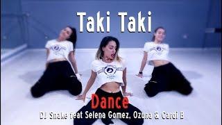 Taki Taki - DJ Snake feat Selena Gomez, Ozuna & Cardi B - Choreography