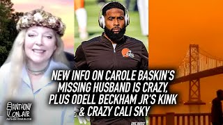 New Info On Carole Baskin's Missing Husband Is Crazy, Plus Odell Beckham Jr's Kink & Crazy Cali Sky