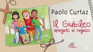 Il giubileo spiegato ai ragazzi, Paolo Curtaz