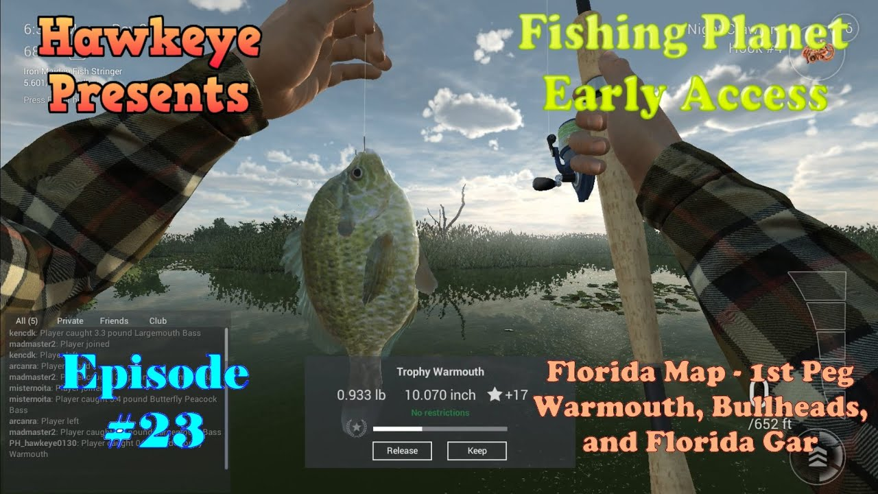 Fishing Planet Episode 23 Florida Map 1st Peg Warmouth