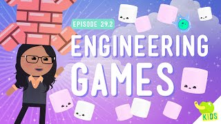 Engineering Games: Crash Course Kids #29.2