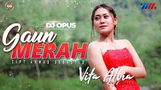 Vita Alvia - Gaun Merah | Dj Opus Full Bass