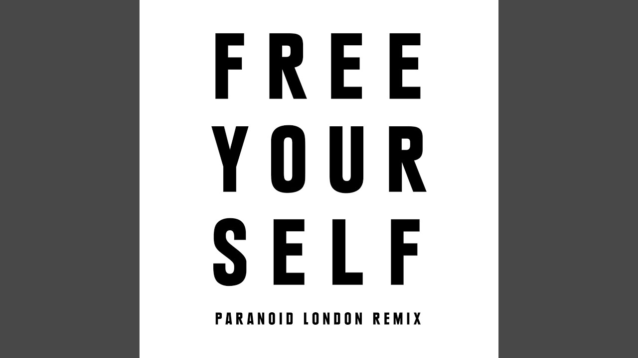 f7b5c7617 Free Yourself (Paranoid London Remix) - YouTube