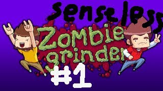 Senseless Zombie Grinder w/ Wolfgearz and Co. Part 1