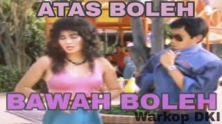 Lagu ATAS BOLEH BAWAH BOLEH Warkop DKI HD Audio