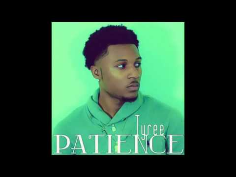 Tyree - See You (Patience)