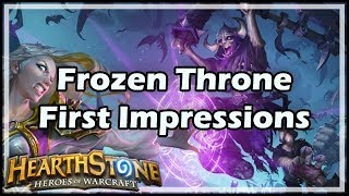 [Hearthstone] Frozen Throne First Impressions