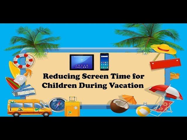 Reducing Screen Time
