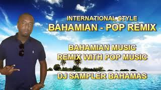(HOT) Bahamian - Pop Remix   Bahamian Music /Pop Music Remix 2017-2018
