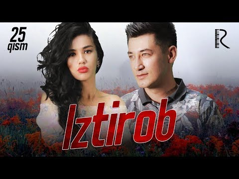 Iztirob (o'zbek Serial) | Изтироб (узбек сериал) 25-qism