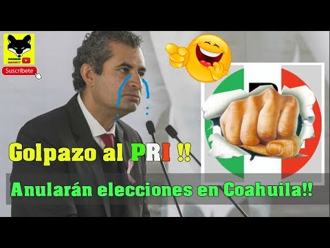 INE da tremendo Golpazo al PRI  anulará elecciones en Coahuila, Revés al PRI