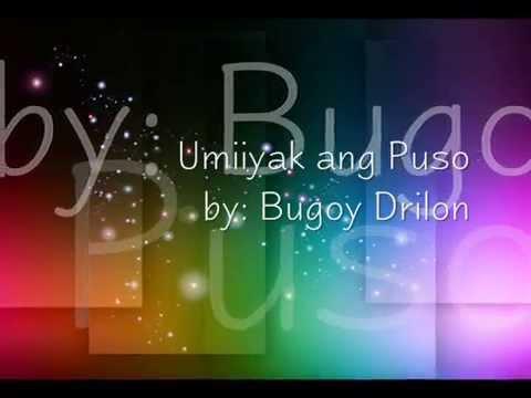 Umiiyak ang Puso by Bugoy Drilon