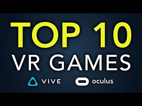 Top 10 VR games - Oculus Rift - HTC Vive