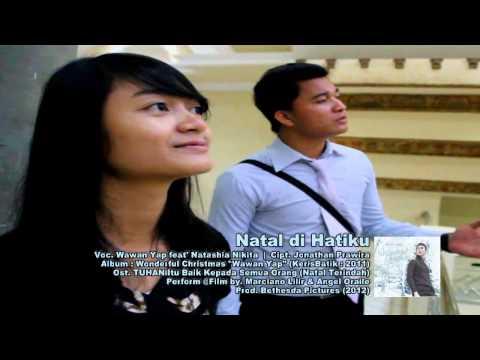 NATAL DI HATIKU (Wawan Yap feat Nikita) - Ost.TUHAN Itu Baik Kepada Semua Orang (Eps.Natal Terindah)