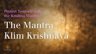 A Mantra for Protection: Klim Krishnaya Govindaya Gopijana Vallabhaya Swaha