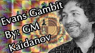 The Evans Gambit - GM Gregory Kaidanov! Chess Video