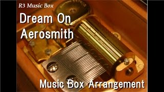 Dream On/Aerosmith [Music Box]