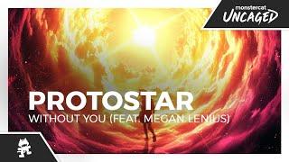 Protostar - Without You (feat. Megan Lenius) [Monstercat Lyric Video]