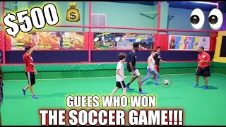 $500 SOCCER GAME GUESS WHO WON?!!