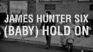 The James Hunter Six (Baby) Hold On OFFICIAL MUSIC VIDEO