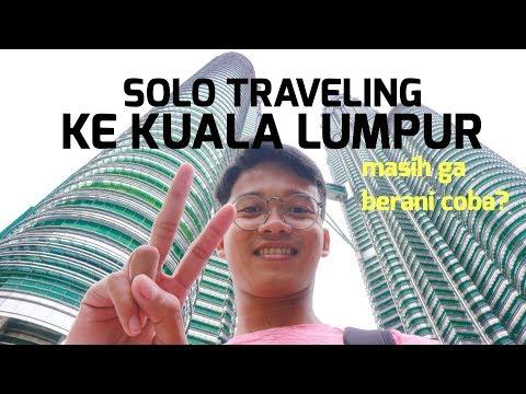 SOLO TRAVELING KE KUALA LUMPUR - MALAYSIA (Banyak Tips-nya)