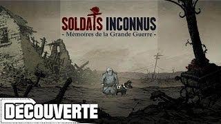 Découverte - Soldats Inconnus : Mémoires de la Grande Guerre