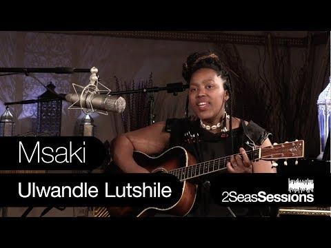 ★ Msaki - Ulwandle Lutshile - 2Seas Sessions #8