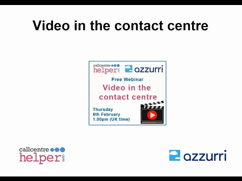 Webinar Replay: Video in the contact centre