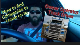 How to find companies to lease on to as an Owner Operator Truck Driver