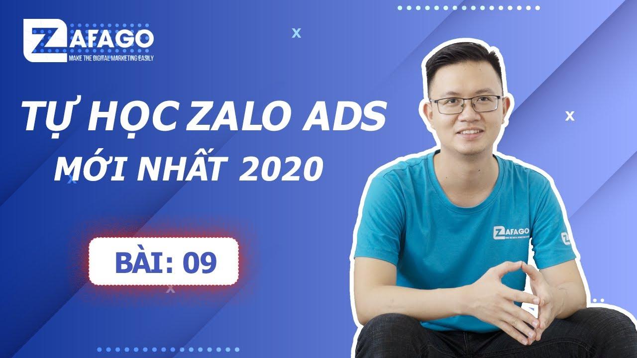 Bài 09: Quảng Cáo Zalo Official Account (OA) Và Tối Ưu Hiệu Quả   Tự Học Zalo Ads 2020