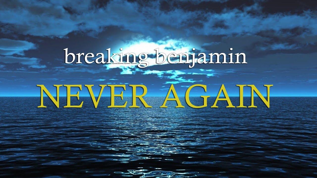 breaking benjamin never again