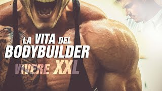 LA VITA DEL BODYBUILDER - Vivere XXL ▪ Team Commando