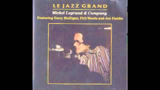 Michel Legrand-Le Jazz Grand-Malagan Stew (Track 3)