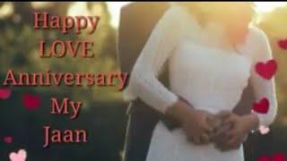 Happy Love Anniversary My Love ( Happy Anniversary Video ) - WhatsApp Status