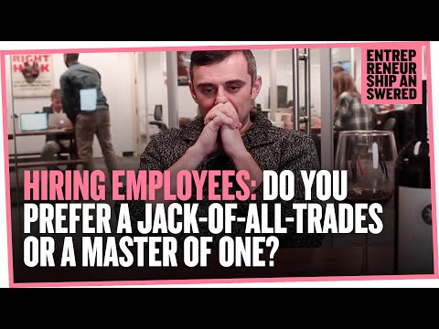 Hiring Employees: Do You Prefer a Jack of All Trades or a Master of One?